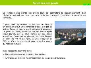 La fonction des ponts est avant tout de permettre le franchissement dun obstacle naturel ou non, par une voie de transpo