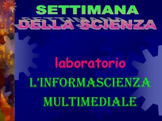 Laboratorio L informascienza multimediale