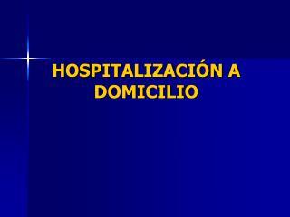 HOSPITALIZACI N A DOMICILIO