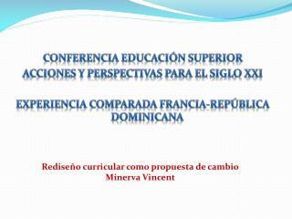 CONFERENCIA EDUCACI N SUPERIOR  ACCIONES Y PERSPECTIVAS PARA EL SIGLO XXI  Experiencia comparada Francia-Rep blica Domin