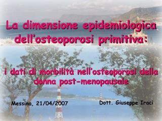La dimensione epidemiologica dell osteoporosi primitiva:    i dati di morbilit  nell osteoporosi della donna post-menopa