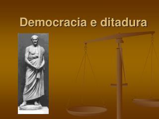 Democracia e ditadura