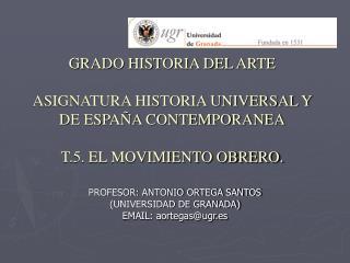 GRADO HISTORIA DEL ARTE  ASIGNATURA HISTORIA UNIVERSAL Y DE ESPA A CONTEMPORANEA  T.5. EL MOVIMIENTO OBRERO.