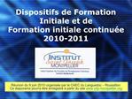 Dispositifs de Formation Initiale et de Formation initiale continu e 2010-2011