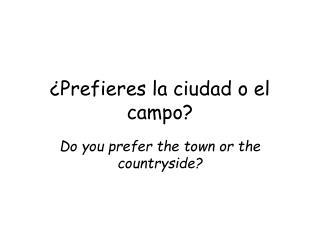 Prefieres la ciudad o el campo