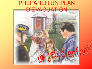 PR PARER UN PLAN D  VACUATION