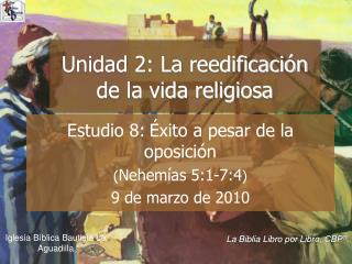 Estudio 8:  xito a pesar de la oposici n Nehem as 5:1-7:4 9 de marzo de 2010