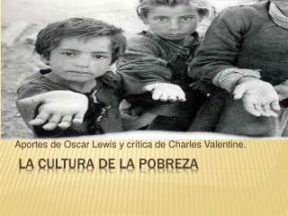 La cultura de la pobreza