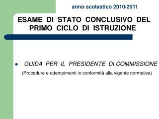 ESAME  DI  STATO  CONCLUSIVO  DEL          PRIMO  CICLO  DI  ISTRUZIONE