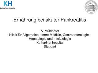 A. M hlh fer Klinik f r Allgemeine Innere Medizin, Gastroenterologie,  Hepatologie und Infektiologie Katharinenhospital