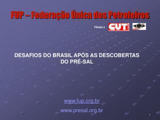 FUP   Federa  o  nica dos Petroleiros