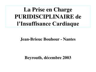 La Prise en Charge PURIDISCIPLINAIRE de l Insuffisance Cardiaque