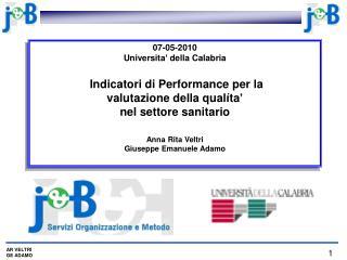 07-05-2010 Universita  della Calabria   Indicatori di Performance per la  valutazione della qual ta  nel settore sanitar