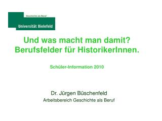 Und was macht man damit Berufsfelder f r HistorikerInnen.  Sch ler-Information 2010