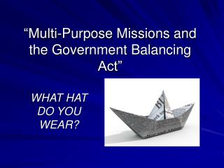 Multi-Purpose Missions and the Government Balancing Act