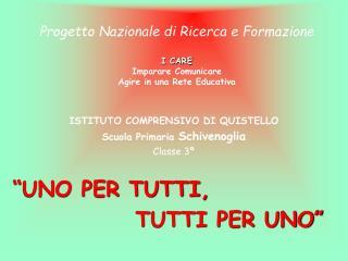 Progetto Nazionale di Ricerca e Formazione  I CARE Imparare Comunicare  Agire in una Rete Educativa