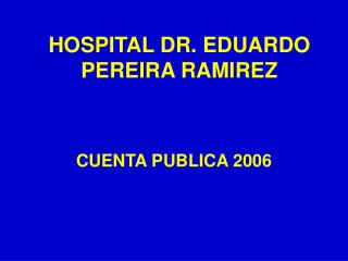 HOSPITAL DR. EDUARDO PEREIRA RAMIREZ