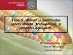 Tema 9. Alimentos modificados gen ticamente transg nicos, y alimentos ecol gicos.