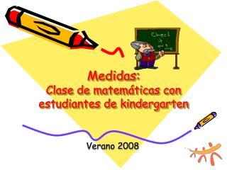 Medidas:  Clase de matem ticas con estudiantes de kindergarten