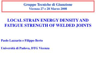 LOCAL STRAIN ENERGY DENSITY AND FATIGUE STRENGTH OF WELDED JOINTS