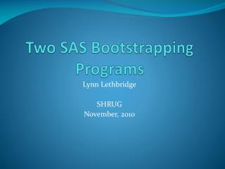 Two SAS Bootstrapping Programs