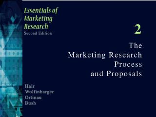 The  Marketing Research Process  and Proposals