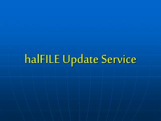 HalFILE Update Service
