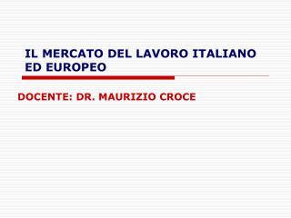 IL MERCATO DEL LAVORO ITALIANO ED EUROPEO
