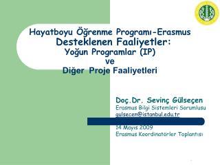 Hayatboyu  grenme Programi-Erasmus   Desteklenen Faaliyetler:  Yogun Programlar IP  ve Diger  Proje Faaliyetleri