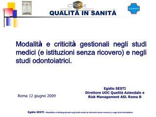 Egidio SESTI Direttore UOC Qualit  Aziendale e Risk Management ASL Roma B