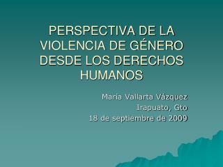 PERSPECTIVA DE LA VIOLENCIA DE G NERO DESDE LOS DERECHOS HUMANOS
