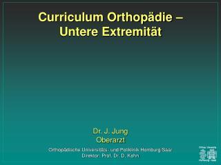 Curriculum Orthop die   Untere Extremit t