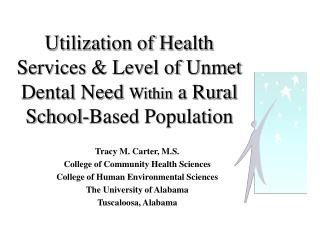 Utilization of Health Services  Level of Unmet Dental Need Within a Rural School-Based Population