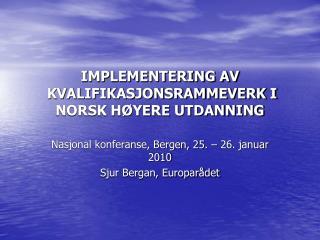 IMPLEMENTERING AV   KVALIFIKASJONSRAMMEVERK I NORSK H YERE UTDANNING