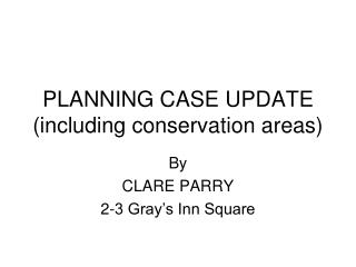 PLANNING CASE UPDATE including conservation areas