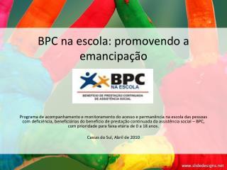 BPC na escola: promovendo a emancipa  o