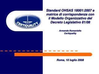 Standard OHSAS 18001:2007 e matrice di corrispondenza con il Modello Organizzativo del  Decreto Legislativo 81