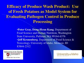 Efficacy of Produce Wash Product:  Use  of Fresh Potatoes as Model System for Evaluating Pathogen Control in Produce Pro