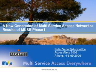 A New Generation of Multi Service Access Networks: Results of MUSE Phase I