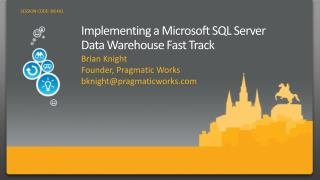 Implementing a Microsoft SQL Server  Data Warehouse Fast Track