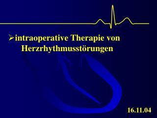 Intraoperative Therapie von       Herzrhythmusst rungen
