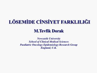 L SEMIDE CINSIYET FARKLILIGI  M.Tevfik Dorak  Newcastle University School of Clinical Medical Sciences Paediatric Oncolo