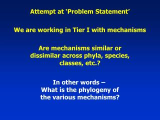 We are working in Tier I with mechanisms