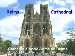 Reims   tradicn  m sto korunovace francouzsk ch kr lu.