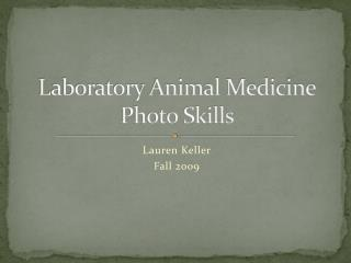 Laboratory Animal Medicine Photo Skills Project