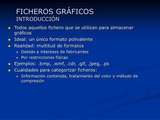 FICHEROS GR FICOS INTRODUCCI N