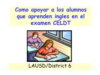 Como apoyar a los alumnos que aprenden ingles en el examen CELDT