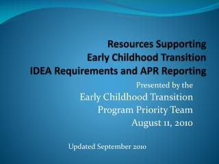Resources Supporting  Early Childhood Transition  IDEA Requirements and APR Reporting