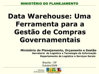 Data Warehouse: Uma Ferramenta para a Gest o de Compras Governamentais
