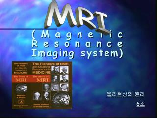 Magnetic Resonance  Imaging system